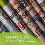 COMERCIAL DE PUBLICIDAD EN MÁLAGA