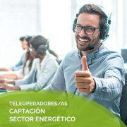 TELEOPERADORES/AS CAPTACIÓN SECTOR ENERGÉTICO