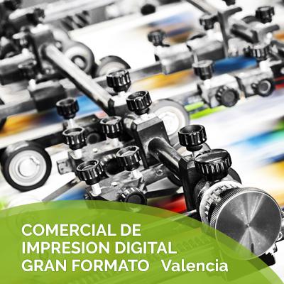 COMERCIAL DE IMPRESION DIGITAL GRAN FORMATO Valencia