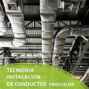 TECNICO INSTALACION DE CONDUCTOS FRIO/CALOR